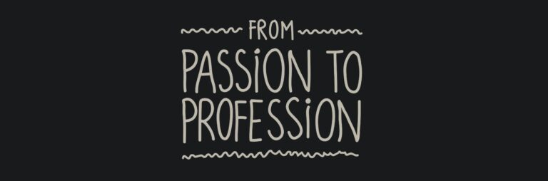 Passion to Profession